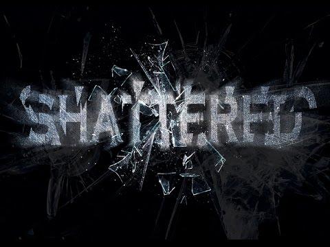 SHATTERED AF